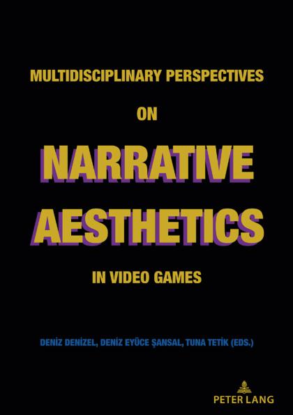 Multidisciplinary Perspectives on Narrative Aesthetics in Video Games