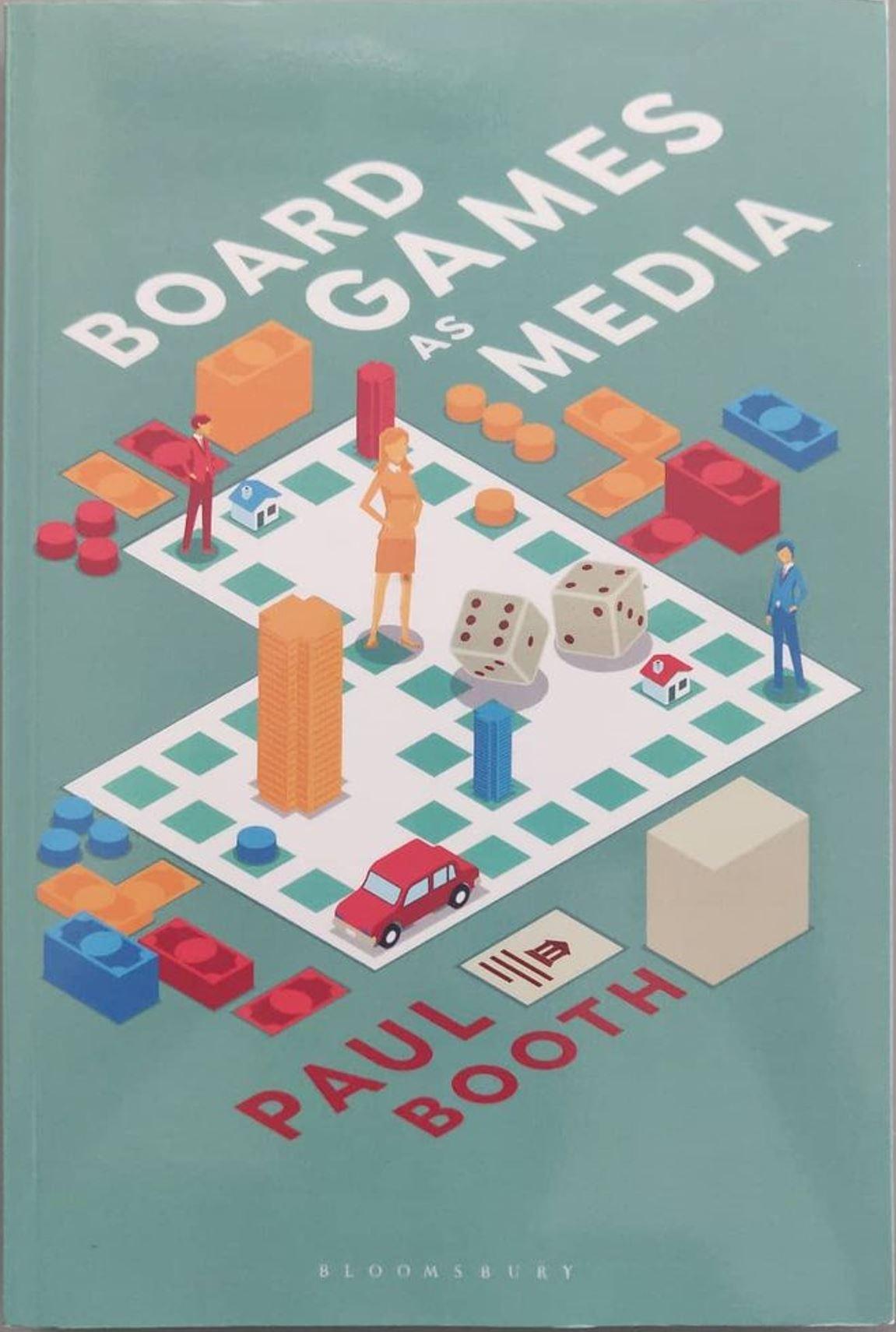 Board Games as Media: : Paul Booth: Bloomsbury Academic